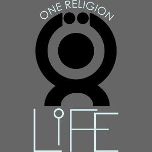 "O.ne R.eligion ""Life"""