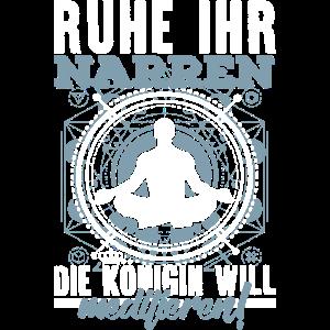 Königin will meditieren