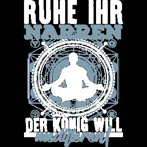 König will meditieren