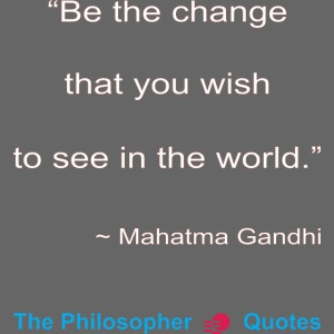 Gandhi Be the change w