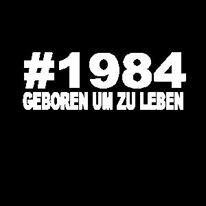 1984 Geboren um zu Leben