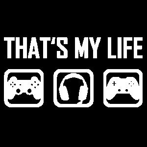 Das ist mein Leben - Gaming Videospiele Gamer Game