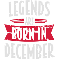 LEGENDS ARE BORN IN DECEMBER | Geschenk