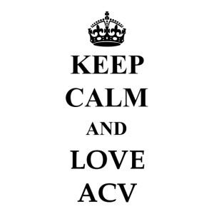 Keep Calm and Love ACV