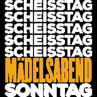 MÄDELSABEND - Scheisstag