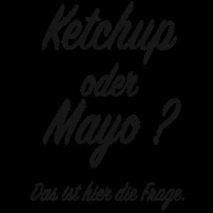 Ketchup oder Mayo