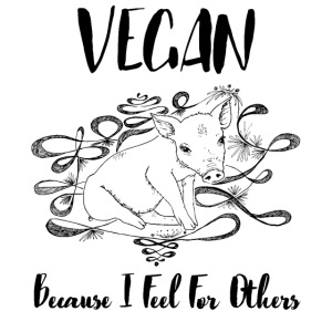 Vegan because i feel for others