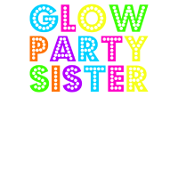 Glow Party Schwester