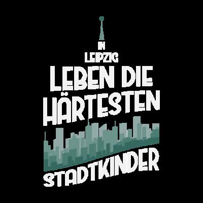 Leipzig Stadtkind Geschenk - In Leipzig Leben die härtesten Stadtkinder - Städte,Stadtkind,Stadt,Sachsen,Leipzigerin,Leipziger,Leipzig,Großstadt,Deutschland,Bundesrepublik Deutschland,BRD