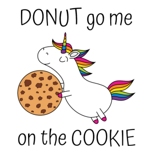 Einhorn Spruch Donut Go Me On The Cookie mit Keks