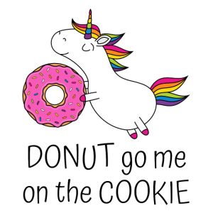 Einhorn Spruch Donut Go Me On The Cookie mit Donut