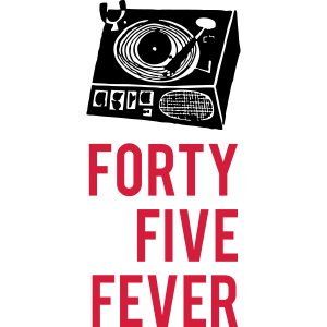 Forty Five Fever Drehscheibe