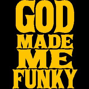 God made me Funky Gott machte Funky DJ
