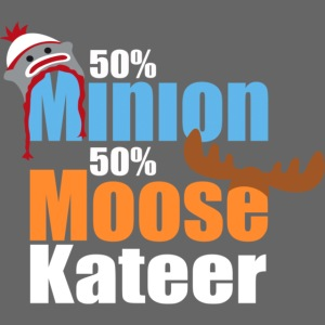 50% Minion 50% MooseKateer