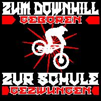 ZUM DOWNHILL GEBOREN FAHRRAD SPRUCH GESCHENK