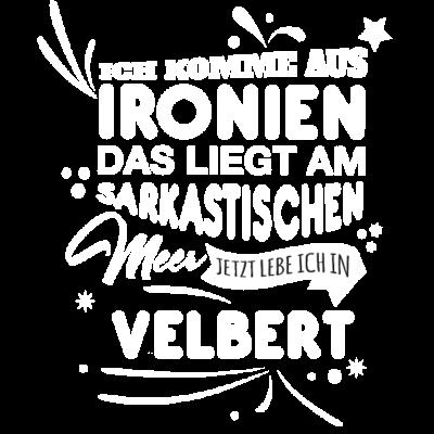 Velbert Fun Geschenk Shirt - Velbert Fun Geschenk Shirt - Weihnachtsgeschenk,Fun,Spaß,lustig,Idee,Geschnkidee,schenken,witzig,Stadt,Velbert,Deutschland,Geburtstag,Geburtstagsgeschenk,Stadt-,cool,Sprüche,Spruch,Mode,Geschenkideen,Geschenk,witzige