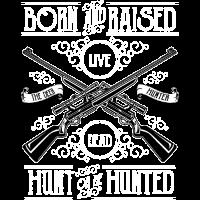 HUNT OR BE HUNTED - Jagd und Jäger Shirt Motiv