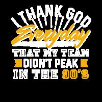 I Thank God Everyday That My Team Didnt Peak 90s