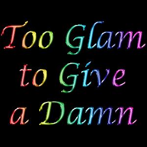 Zu Glam, um einen verdammten Regenbogen zu geben