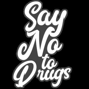 Anti Drogen - Sag nein zu Drogen