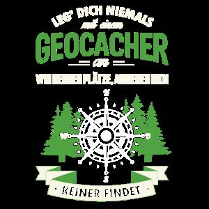 Leg' dich niemals mit einem Geocacher an Geschenk