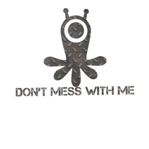 Dont mess whith me logo