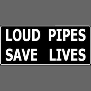 loud pipes