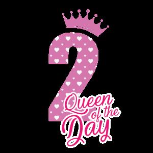 Queen of the day - 2 Geburtstag - Bday