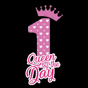 Queen of the day - 1 Geburtstag - Bday