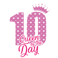Queen of the day - 10 Geburtstag - Bday