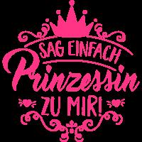 Sag einfach Prinzessin zu mir! - Krone - Geschenk