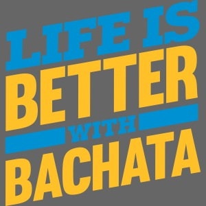 Life is better with bachata