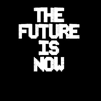 Die Zukunft ist jetzt - Design Die Zukunft ist jetzt - jetzt,Zukunft,Schriftzug,Buchstabe