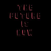 Die Zukunft ist jetzt