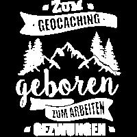 Zum Geocaching geboren Geocacher Geschenk
