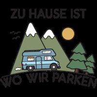 Camping zu Hause ist wo wir parken