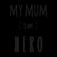 My Mum is my HERO