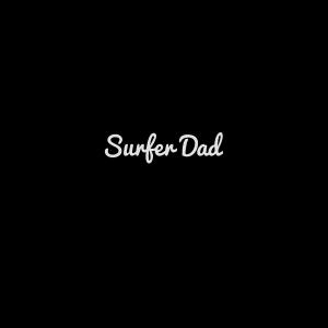 Surfer dad daddy vater surf surfen vater