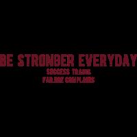 Sei jeden Tag stärker