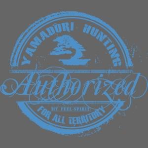 Tampon Yamadori Hunting Authorized