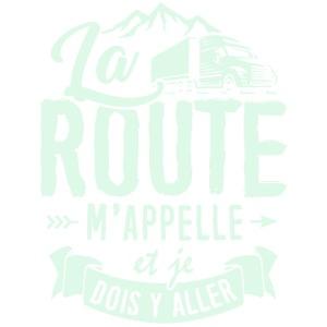 T-shirt pour Routier - la Route m'appelle