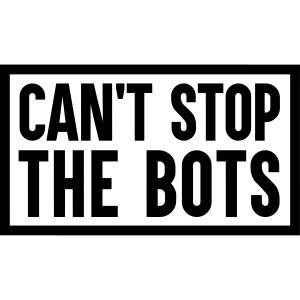 cannot stop the bots 4
