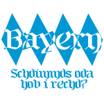 Bayern - Schdimmds oda hob i rechd?