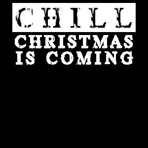 chill Weihnachten kommt Christmas is coming