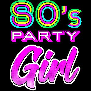 80er Party Girl - Retro Shirt für 80er Jahre