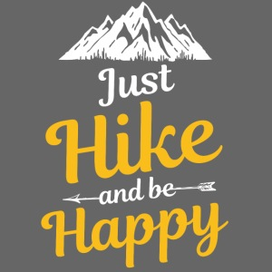 Just Hike And Be Happy Nature-Design für Hiking