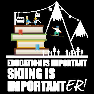 Bildung ist wichtig Skifahren ist wichtiger!
