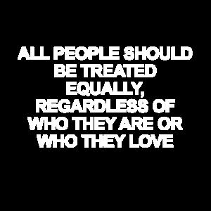 Alle Menschen sollten gleich behandelt werden Weiß