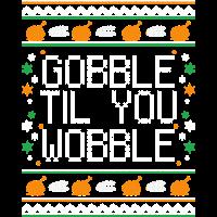 Gobble Til You Wobble Braten essen