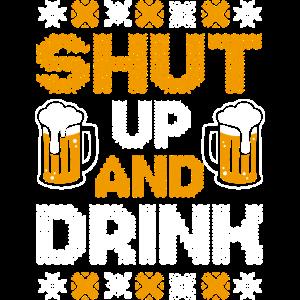 Shut Up And Drink Bier trinken Weihnachten